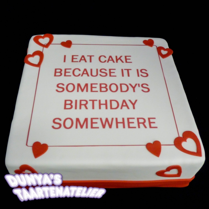 Taarten met catchy tekstTaart met quote - somebody's birthday somewhere