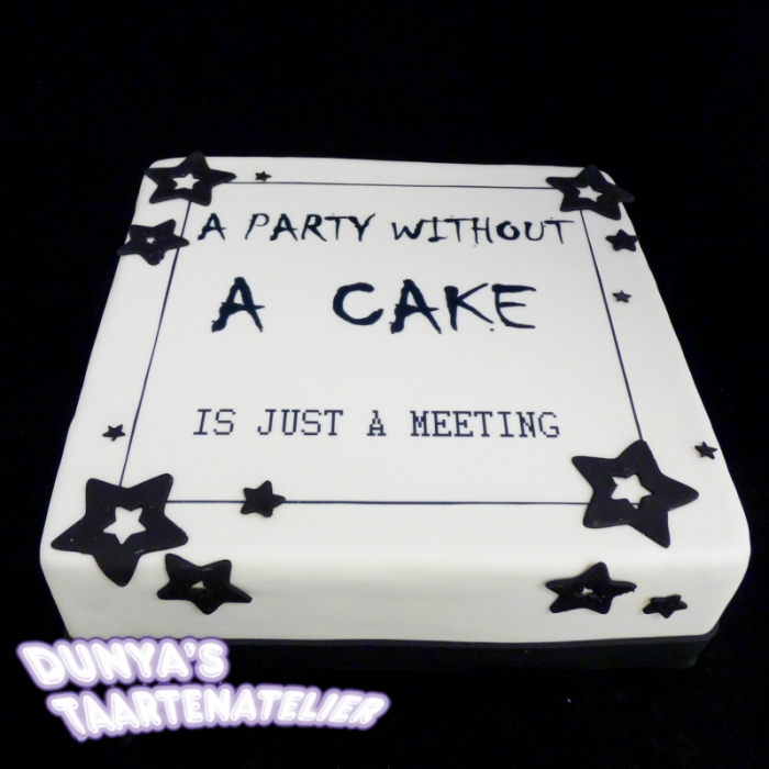 Taarten met catchy tekstTaart met quote - just a meeting